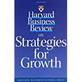 Harvard Business Review on Strategies for Growth (Harvard Business Review Paperback Series) ~ Harvard Business Review