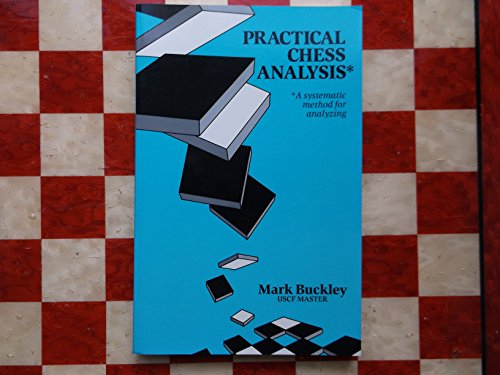 Practical Chess Analysis, by Mark Buckley