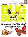 Nick Baker Nick Baker's Bug Book: Discover the World of Mini-beast!