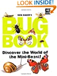 Nick Baker's Bug Book: Discover the W...