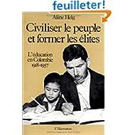 Civiliser le Peuple et Former les Elites: ...