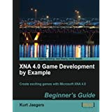 "XNA 4.0 Game Development by Example: Beginners Guidevon ""Kurt Jaegers"""