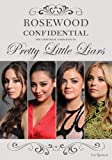 Rosewood Confidential: The Unofficial Companion to Pretty Little Liars