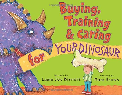 Buying, Training, and Caring for Your Dinosaur