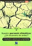 img - for Nuestro porvenir clim tico  un escenario de aridez? (Catalan Edition) book / textbook / text book