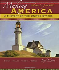 Making America A History of the United States Volume by Berkin