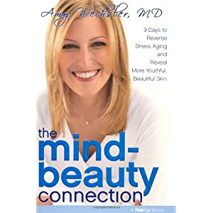 The Mind-Beauty Connection: 9 Days to Reverse Stress Aging and Reveal More Youthful, Beautiful Skin (RealAge Books)