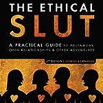 The Ethical Slut: A Practical Guide t...