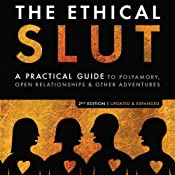 The Ethical Slut: A Practical Guide to Polyamory, Open Relationships, & Other Adventures | [Janet W. Hardy, Dossie Easton]