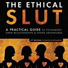 The Ethical Slut: A Practical Guide to Polyamory, Open Relationships, & Other Adventures | Livre audio Auteur(s) : Janet W. Hardy, Dossie Easton Narrateur(s) : Janet W. Hardy, Dossie Easton