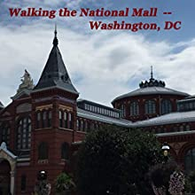 Walking the National Mall, Washington, DC Walking Tour by Maureen Reigh Quinn Narrated by Maureen Reigh Quinn