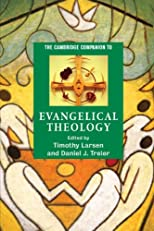 The Cambridge Companion to Evangelical Theology (Cambridge Companions to Religion)