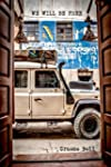 We Will Be Free: Overlanding In Afric...