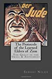 The Protocols of the Learned Elders of Zion -The Great in the Small & Antichrist: The Protocols of the Meetings of the Learned Elders of Zion Sergei Nilus