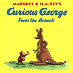 Curious George Feeds the Animals (Unabridged) | Margret Rey,H.A. Rey
