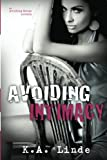 Avoiding Intimacy (Avoiding Series) (Volume 3)