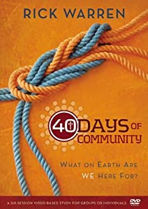 40 Days of Community: What on Earth Are We Here For? (A DVD Study, Six Sessions)