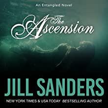 The Ascension: Entangled Series, Book 3 Audiobook by Jill Sanders Narrated by Roy Samuelson