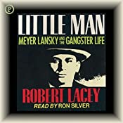 Little Man: Meyer Lansky and the Gangster Life | [Robert Lacey]