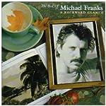 The Best of Michael Franks: A Backwar...