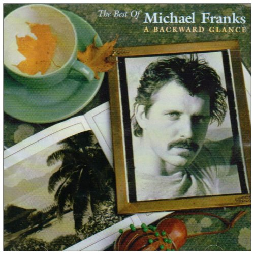 Best of Michael Franks: A Backward Glance (Reis)