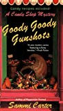 img - for Goody Goody Gunshots: A Candy Shop Mystery (Candy Shop Mysteries) book / textbook / text book