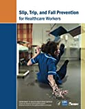 img - for Slip, Trip, and Fall Prevention for Healthcare Workers book / textbook / text book