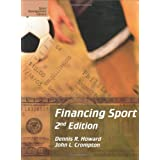 Financing Sport, Second Edition (Sport Management Library) ~ Dennis Ramsay Howard