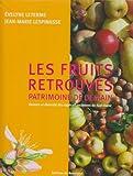 echange, troc Evelyne Leterme, Jean-Marie Lespinasse - Les fruits retrouvés, patrimoine de demain : Histoire et diversité des espèces anciennes du Sud-Ouest