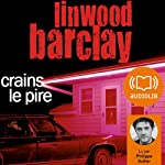 Crains le pire | Linwood Barclay