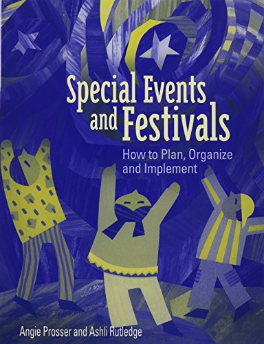 Special Events and Festivals: How to Plan, Organize, and...