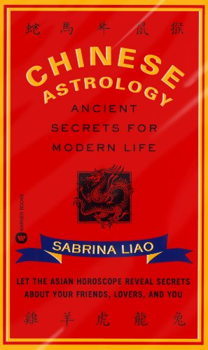 Chinese Astrology: Ancient Secrets for Modern Life