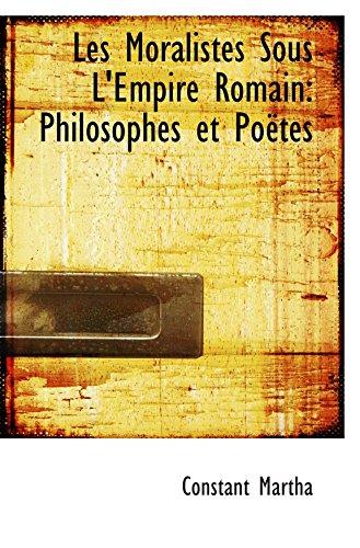 Les Moralistes Sous L'Empire Romain: Philosophes et Poëtes