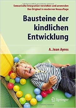 Bausteine der kindlichen Entwicklung: Sensorische Integration