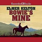Bowie's Mine Hörbuch von Elmer Kelton Gesprochen von: Paul Woodson