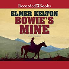 Bowie's Mine Audiobook by Elmer Kelton Narrated by Paul Woodson
