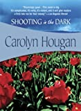 img - for Shooting in the Dark (Felony & Mayhem Mysteries) by Carolyn Hougan (2006-10-01) book / textbook / text book