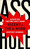 Ascent of the A-Word: Assholism, the First Sixty Years (1610392582) by Nunberg, Geoffrey