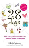 28 Days: What Your Cycle Reveals About Your Love Life, Moods, And Potential