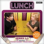 Lunch: Complete Series 1-4: BBC Radio 4 comedy drama | Marcy Kahan