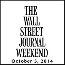 Weekend Journal 10-03-2014  by The Wall Street Journal Narrated by The Wall Street Journal