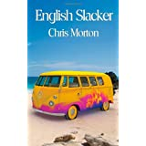 English Slackerby Chris Morton