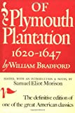 Of Plymouth Plantation: 1620-1647 (0394438957) by William Bradford