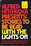 Alfred Hitchcock Presents: Stories to Be Read with the Lights On (0394487206) by Alfred Hitchcock
