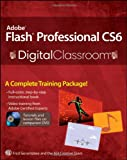 AGI Creative Team Adobe Flash Professional CS6 Digital Classroom (Wiley Desktop Editions)