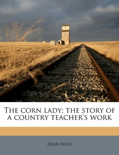 The corn lady; the story of a country teacher's work