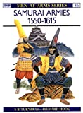 Samurai Armies 1550-1615 (085045302X) by Turnbull, Stephen R.
