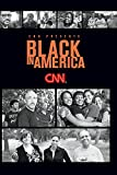 CNN Presents: Black in America