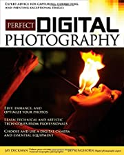 Perfect Digital Photography by Jay Dickman