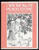 img - for I will tell you of Peach Stone book / textbook / text book